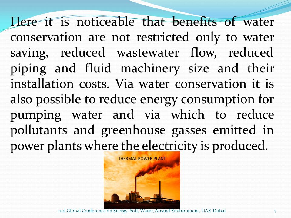 2nd Global Conference on Energy, Soil, Water, Air and Environment, UAE-Dubai7 Here it is noticeable that benefits of water conservation are not restri