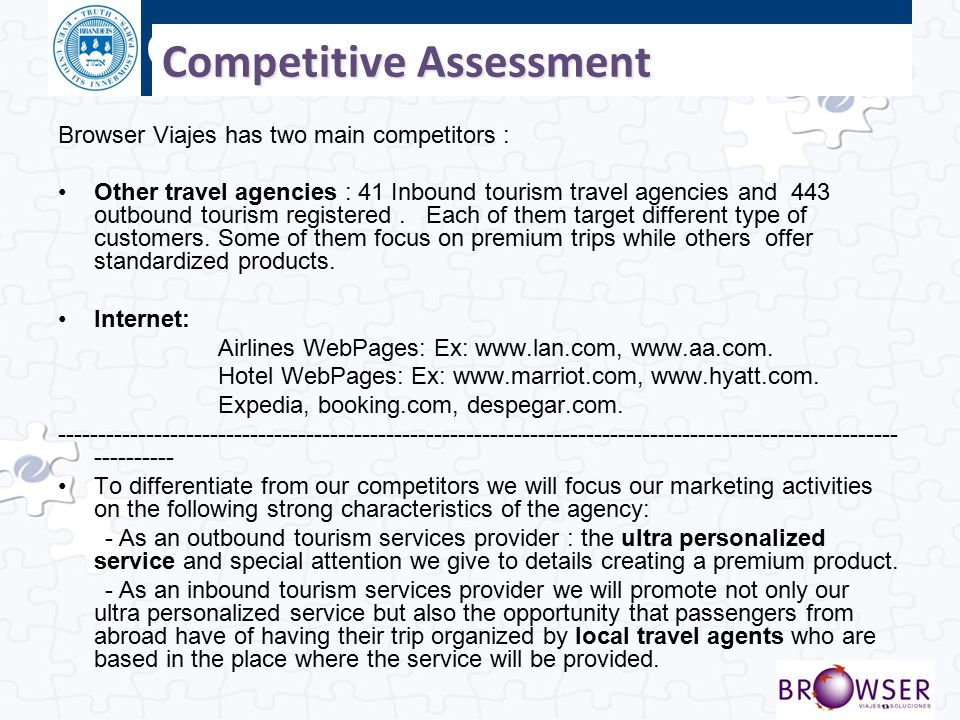 Click to edit Master title style Competitive Assessment Browser Viajes has two main competitors : Other travel agencies : 41 Inbound tourism travel ag