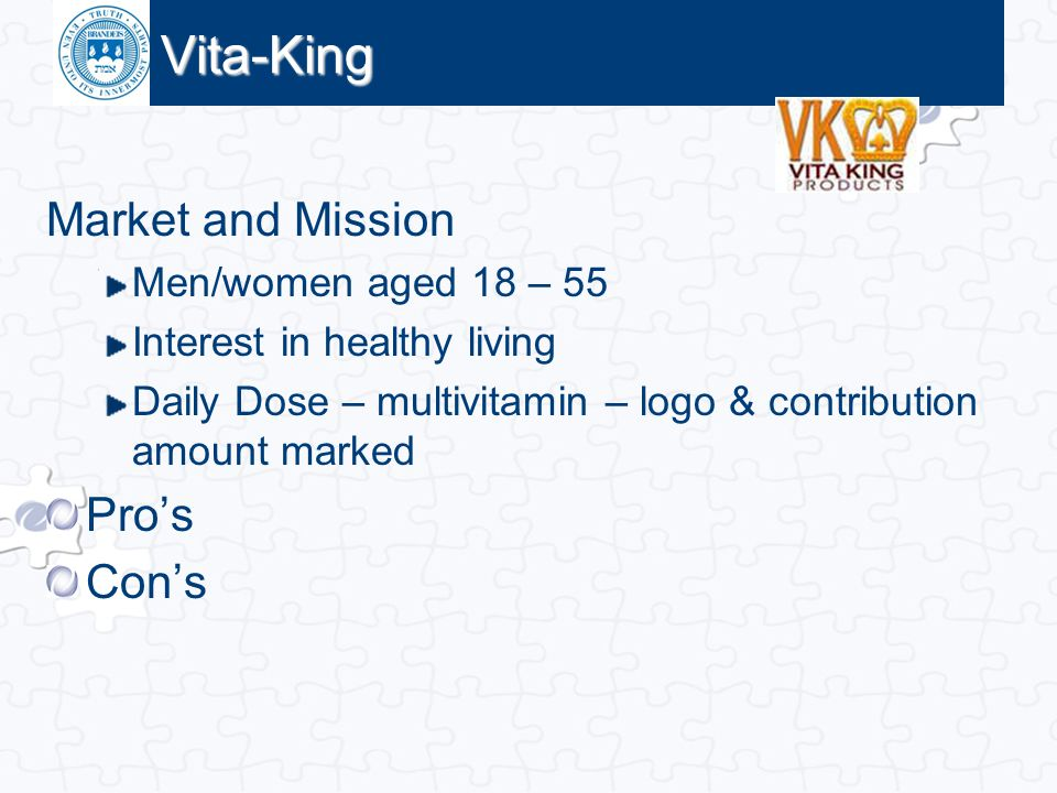 Click to edit Master title style Vita-King Market and Mission Men/women aged 18 – 55 Interest in healthy living Daily Dose – multivitamin – logo & con