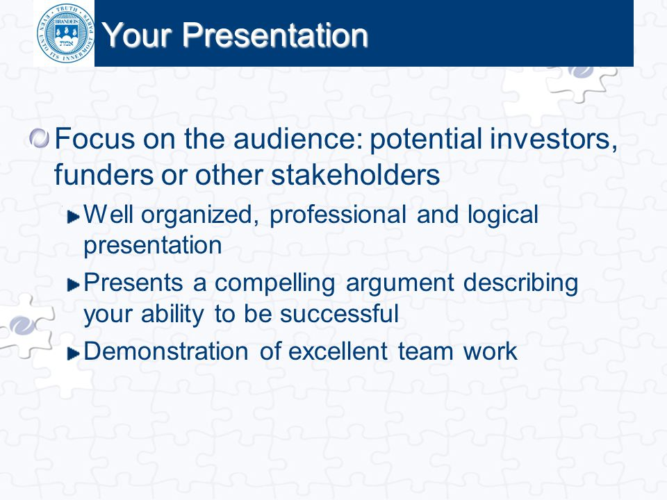 Click to edit Master title style Your Presentation Focus on the audience: potential investors, funders or other stakeholders Well organized, professio