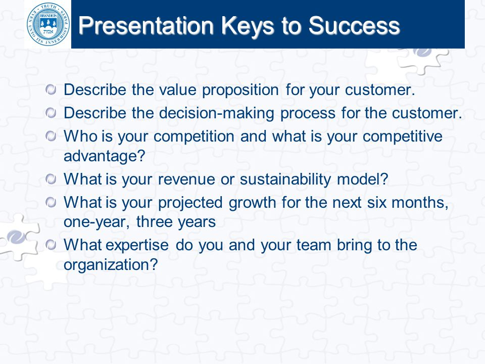 Click to edit Master title style Presentation Keys to Success Describe the value proposition for your customer. Describe the decision-making process f