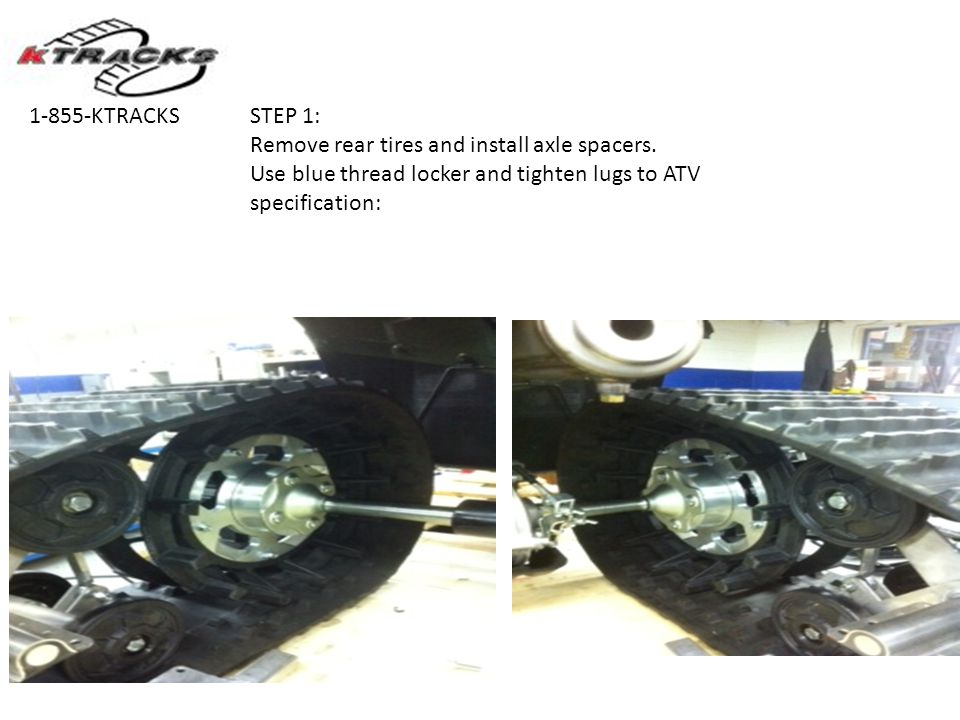 STEP 1: Remove rear tires and install axle spacers.