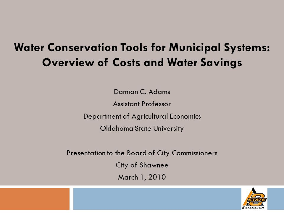 Background  Water supply problems in Southern US  No longer an urban city or 'dry state' problem  Droughts, population growth, diminishing access, other persistent factors (Dziegielewski and Kiefer, 2008)  Rural and small municipal water utilities considering:  Price-based conservation (PC) measures that encourage conservation through consumers' water bills  Non-price conservation (NPC) measures that reduce water demand or reduce waste (Olmsted and Stavins, 2008)  Select measures that fit community needs