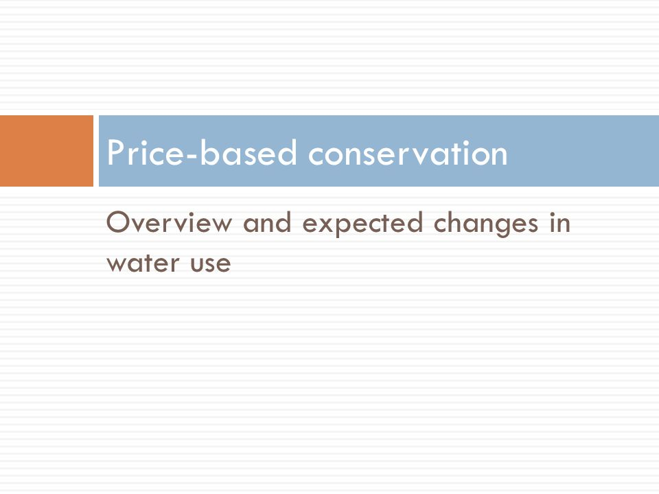 Strong price signal, incentive to conserve Weak price signal, incentive to conserve