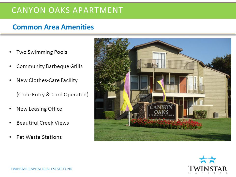 Common Area Amenities CANYON OAKS APARTMENT Two Swimming Pools Community Barbeque Grills New Clothes-Care Facility (Code Entry & Card Operated) New Le