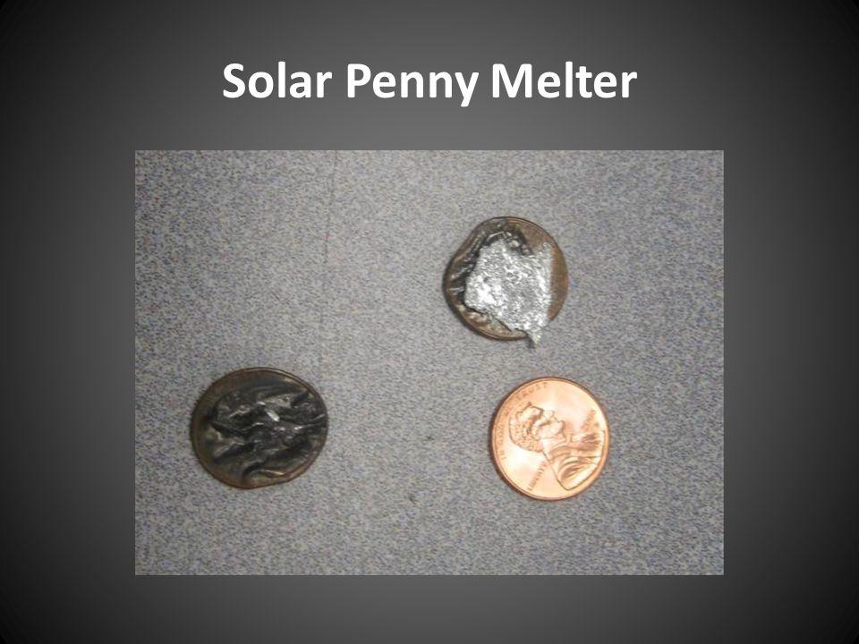 Solar Penny Melter