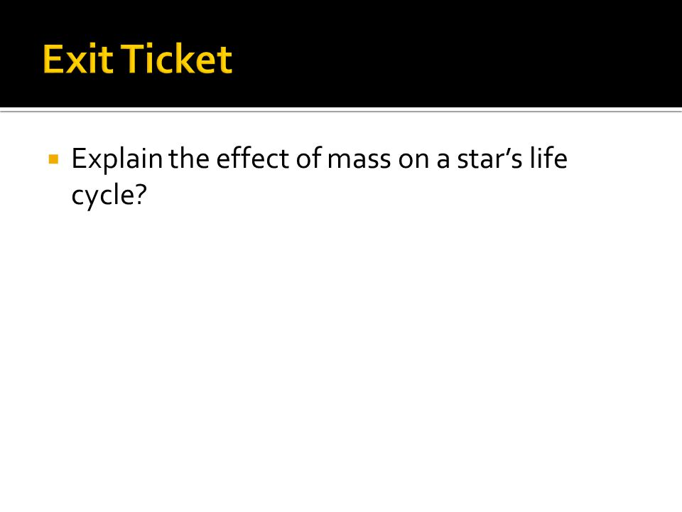 Explain the effect of mass on a star's life cycle?