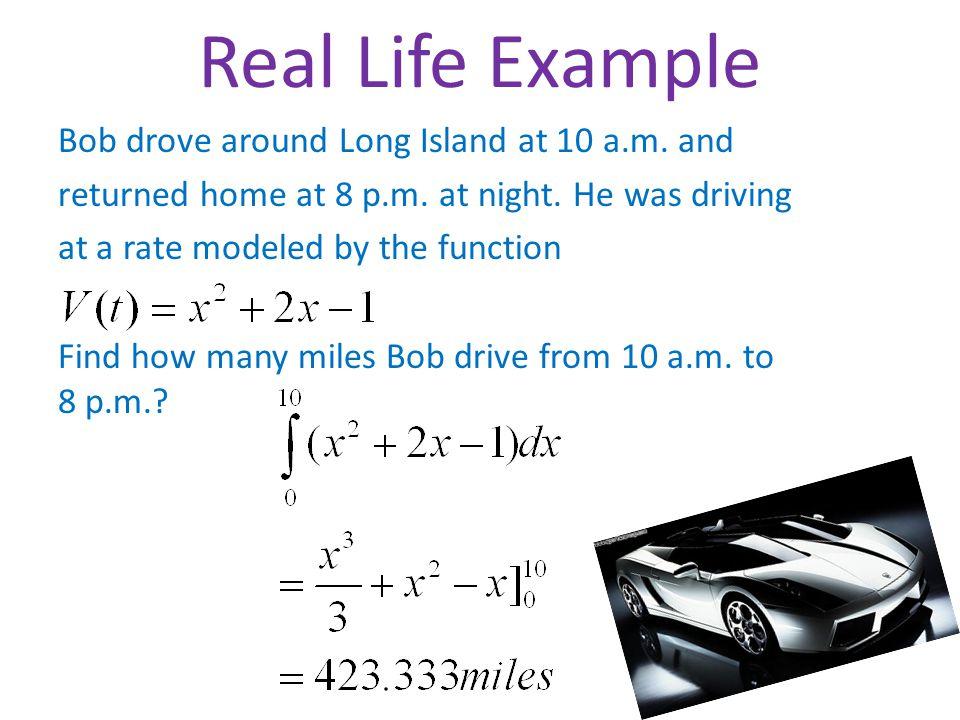 Real Life Example Bob drove around Long Island at 10 a.m.