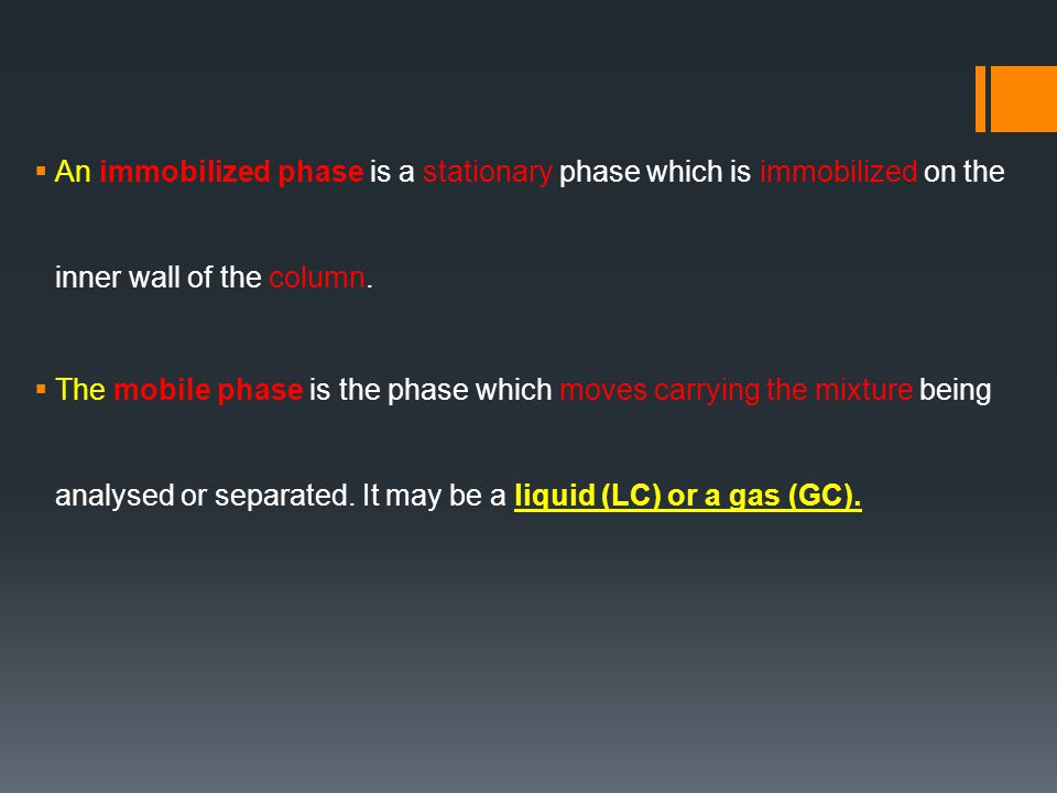  An immobilized phase is a stationary phase which is immobilized on the inner wall of the column.
