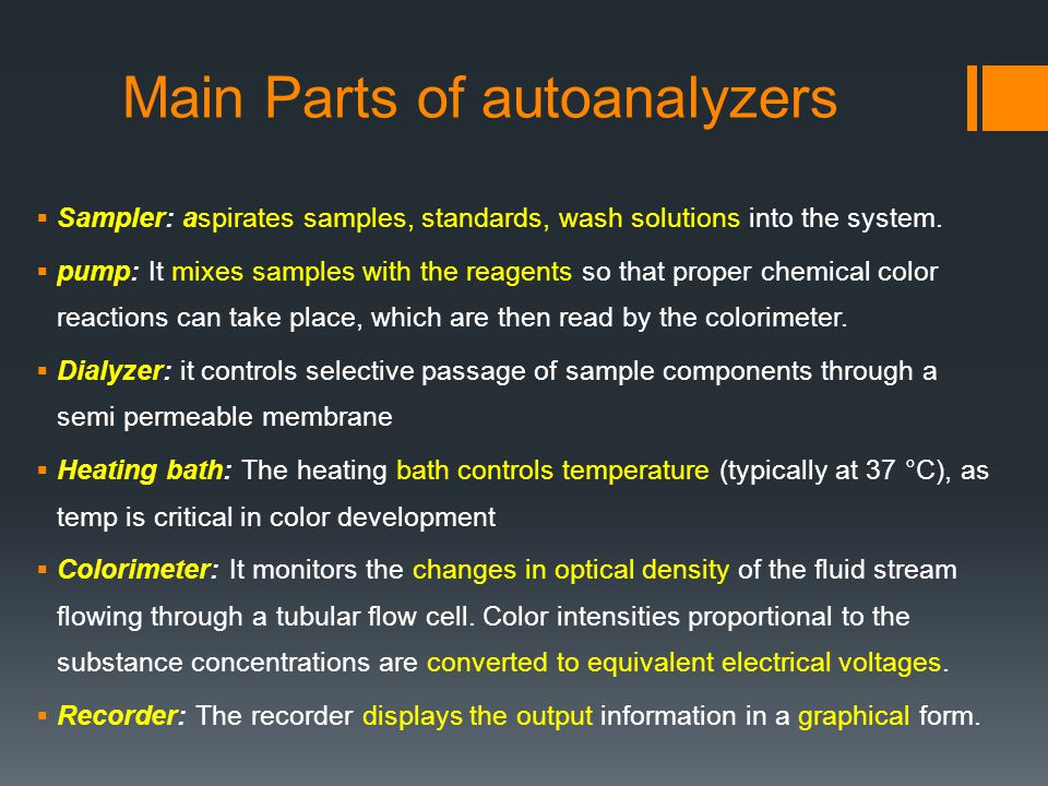 Main Parts of autoanalyzers  Sampler: aspirates samples, standards, wash solutions into the system.