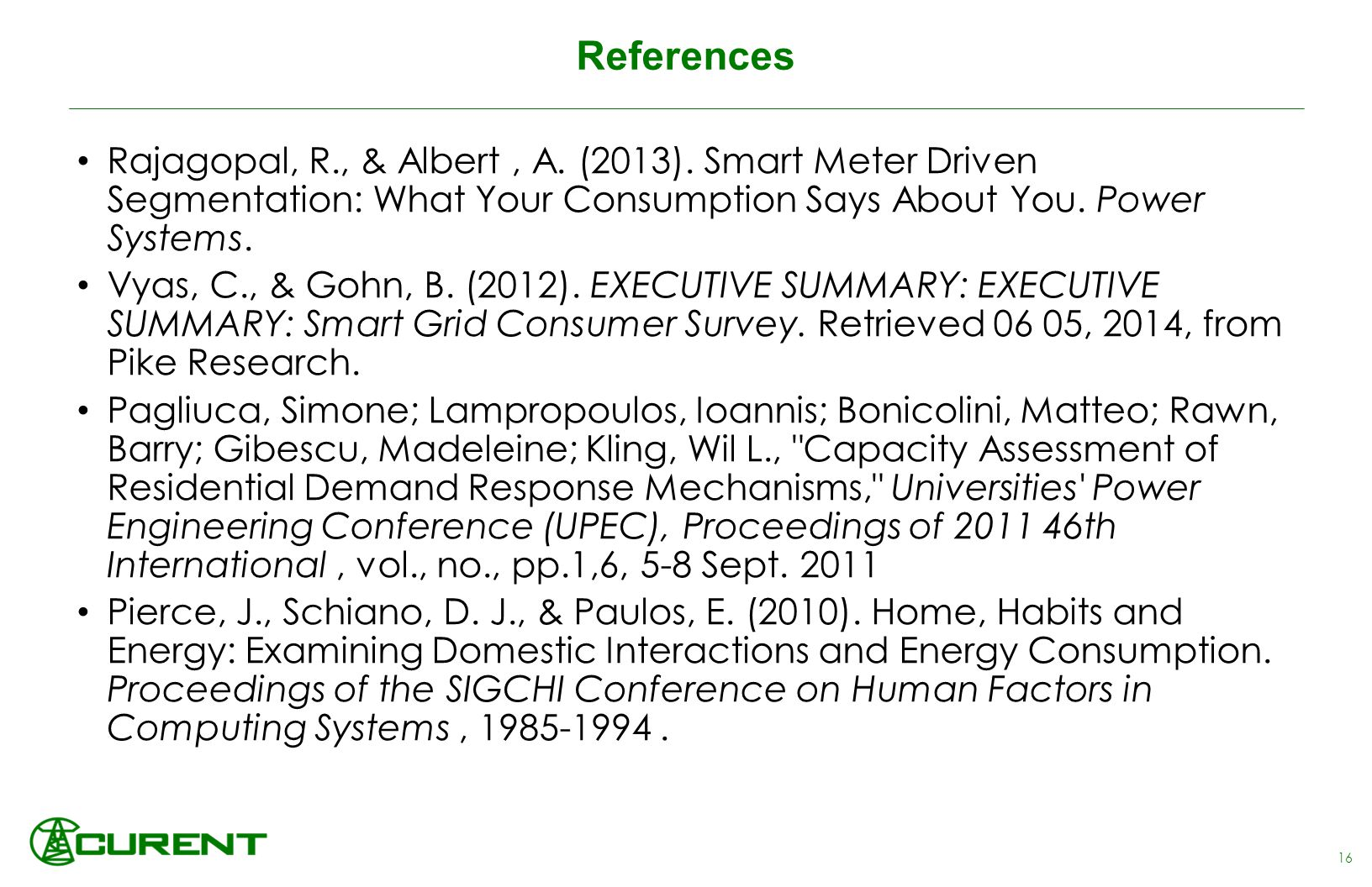 References Rajagopal, R., & Albert, A. (2013).