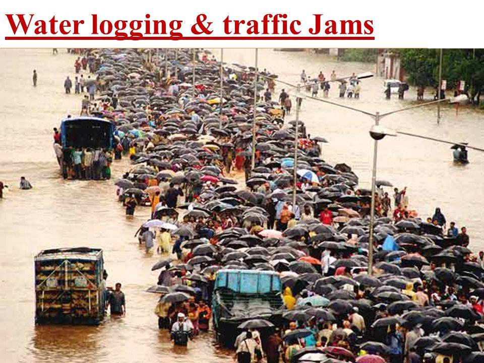 Water logging & traffic Jams