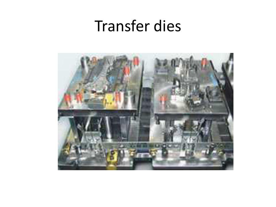 Transfer dies