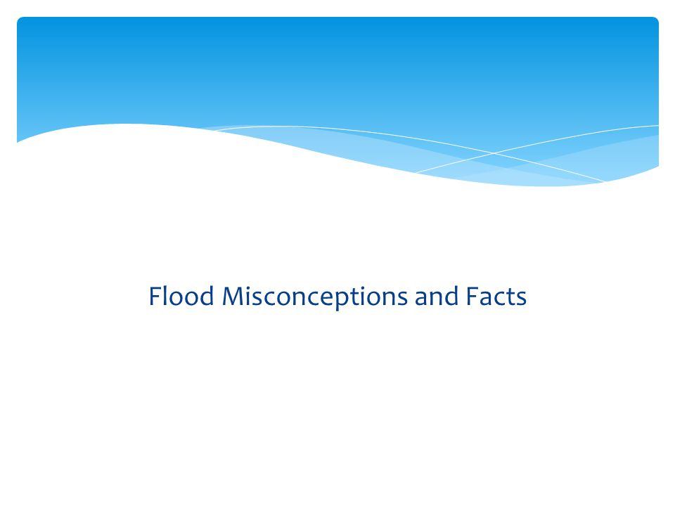 Flood Misconceptions and Facts