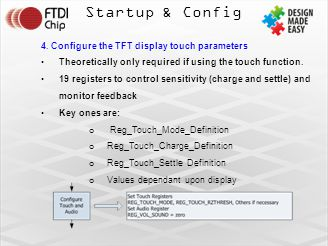 Startup & Config 4. Configure the TFT display touch parameters Theoretically only required if using the touch function. 19 registers to control sensit
