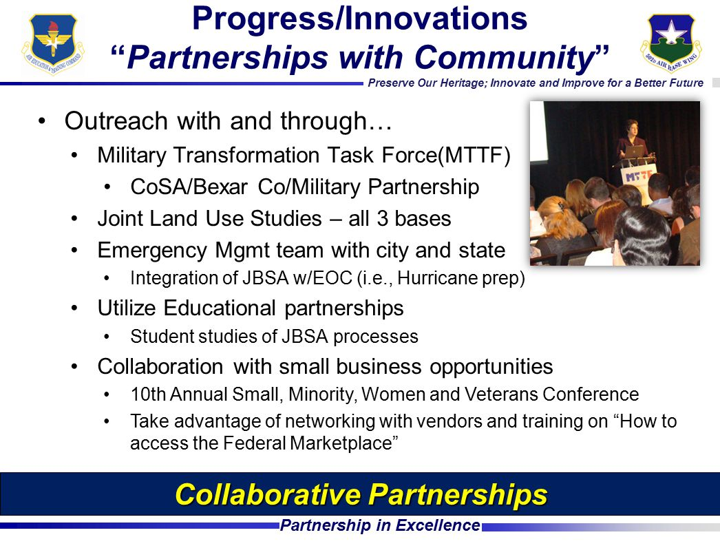 """Preserve Our Heritage; Innovate and Improve for a Better Future Partnership in Excellence Progress/Innovations """"Partnerships with Community"""" Outreach"""