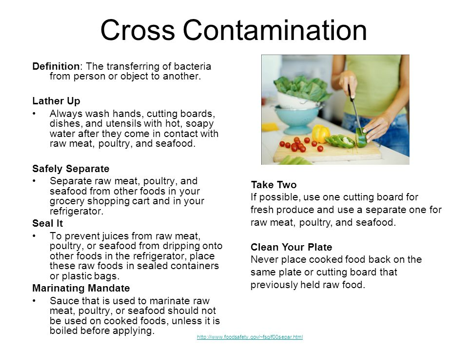 Cross Contamination Definition: The transferring of bacteria from person or object to another.