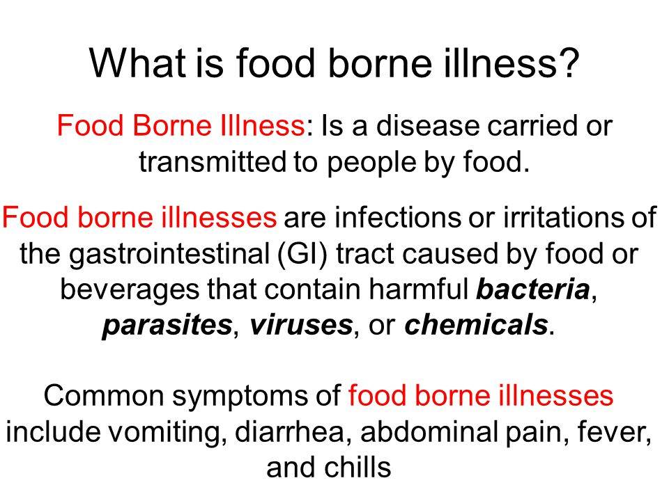 Food Based Hazards Contaminated ingredients Biological Chemical Physical People Based Hazards Food handling Time & Temp abuse Cross contamination Poor hygiene Improper cleaning & Sanitizing What is food borne illness?