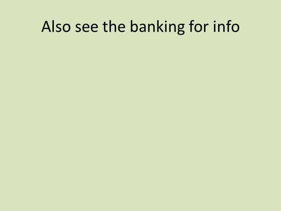 Also see the banking for info