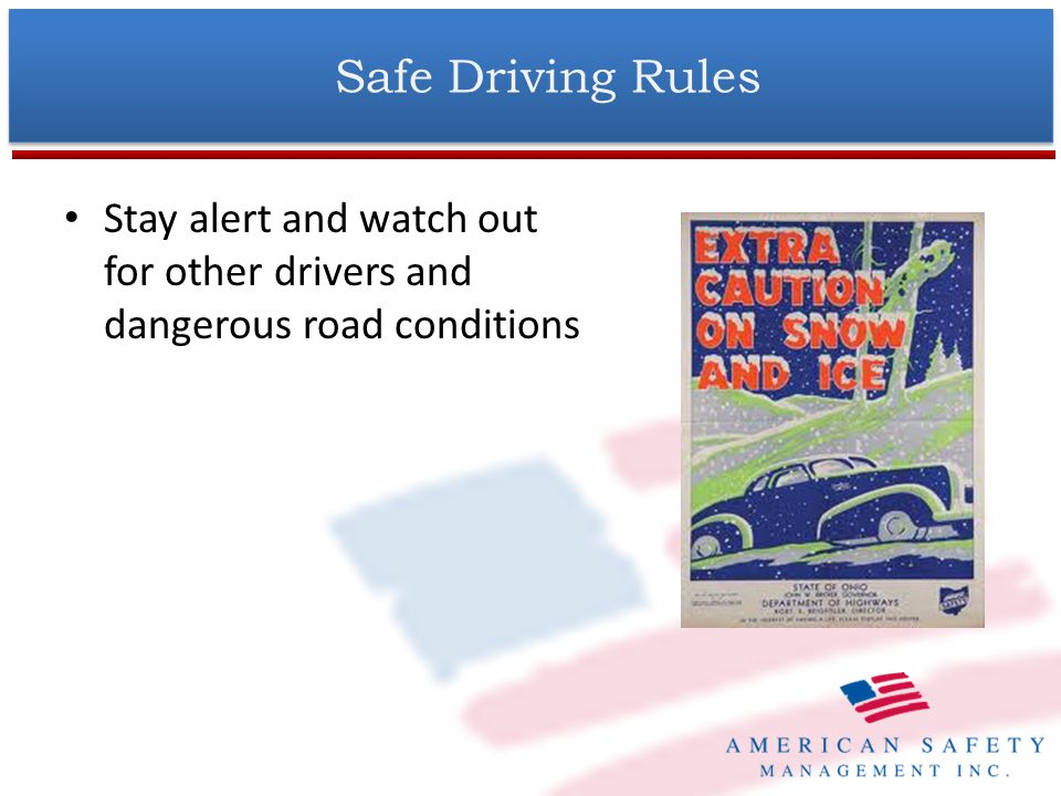 Stay alert and watch out for other drivers and dangerous road conditions Safe Driving Rules