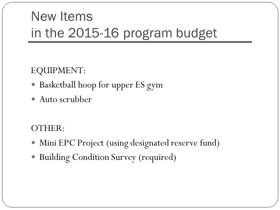 Proposed Budget - Changes 2014-152015-16Change Maintenance/Cleaning Salaries $ 417,529 $ 420,537 $ 3,008 BOCES $ 37,344 $ 62,310 $ 24,966 Service Contracts $ 64,332 $ 126,702 $ 62,370 Utilities $ 343,959 $ 322,500 $ (21,459) Property Tax Refund $ 1,500 $ - $ (1,500) Rental and Leases $ 500 $ 1,000 $ 500 Repairs & Maintenance $ 45,000 $ 56,932 $ 11,932 Training $ 300 $ - General Supplies $ 64,115 $ 67,437 $ 3,322 Equipment $ 3,800 $ 12,999 $ 9,199 Debt Service $ 2,464,508 $ 2,364,508 $ (100,000) Capital Project* $ - $ 100,000 TOTAL $ 3,442,887 $ 3,535,225 $ 92,338 * When offset by revenue from the reserve fund created for the purpose of completing mini-capital projects, there is a budget-to-budget decrease of $7,662.