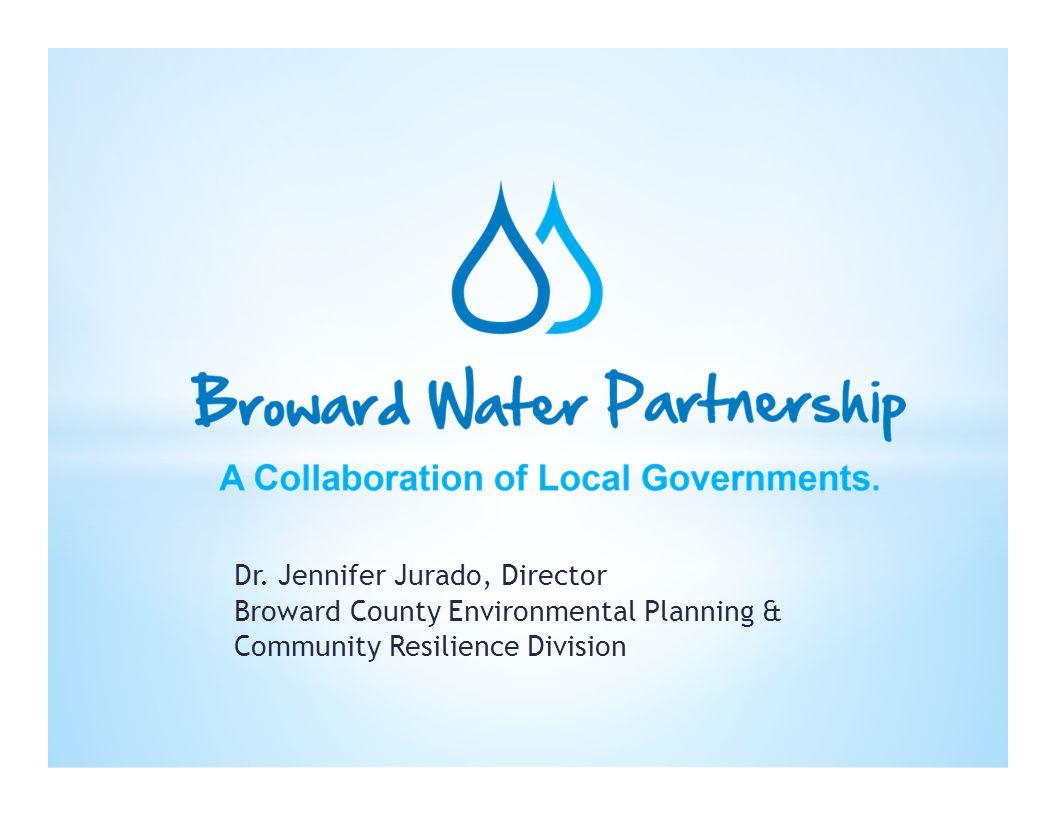 Dr. Jennifer Jurado, Director Broward County Environmental Planning & Community Resilience Division