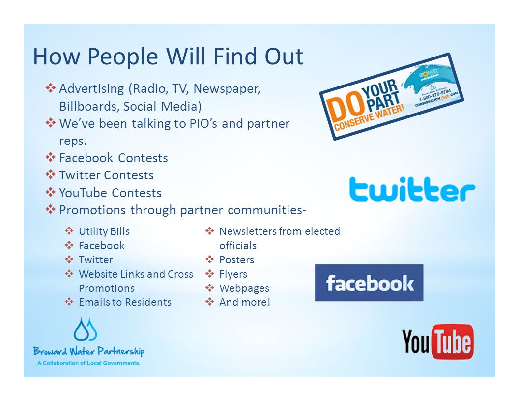 How People Will Find Out  Advertising (Radio, TV, Newspaper, Billboards, Social Media)  We've been talking to PIO's and partner reps.  Facebook Con