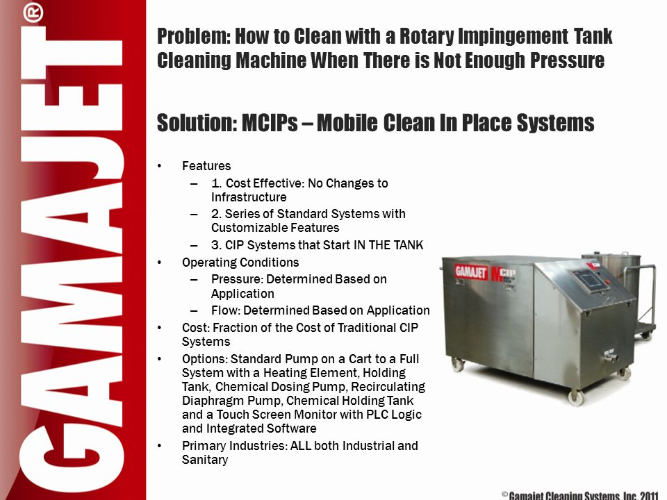 Problem: How to Clean with a Rotary Impingement Tank Cleaning Machine When There is Not Enough Pressure Features – 1. Cost Effective: No Changes to In