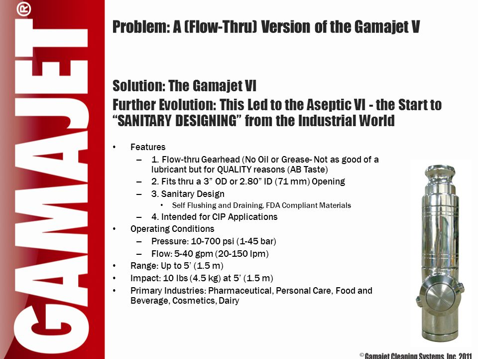 Problem: A (Flow-Thru) Version of the Gamajet V Features – 1. Flow-thru Gearhead (No Oil or Grease- Not as good of a lubricant but for QUALITY reasons