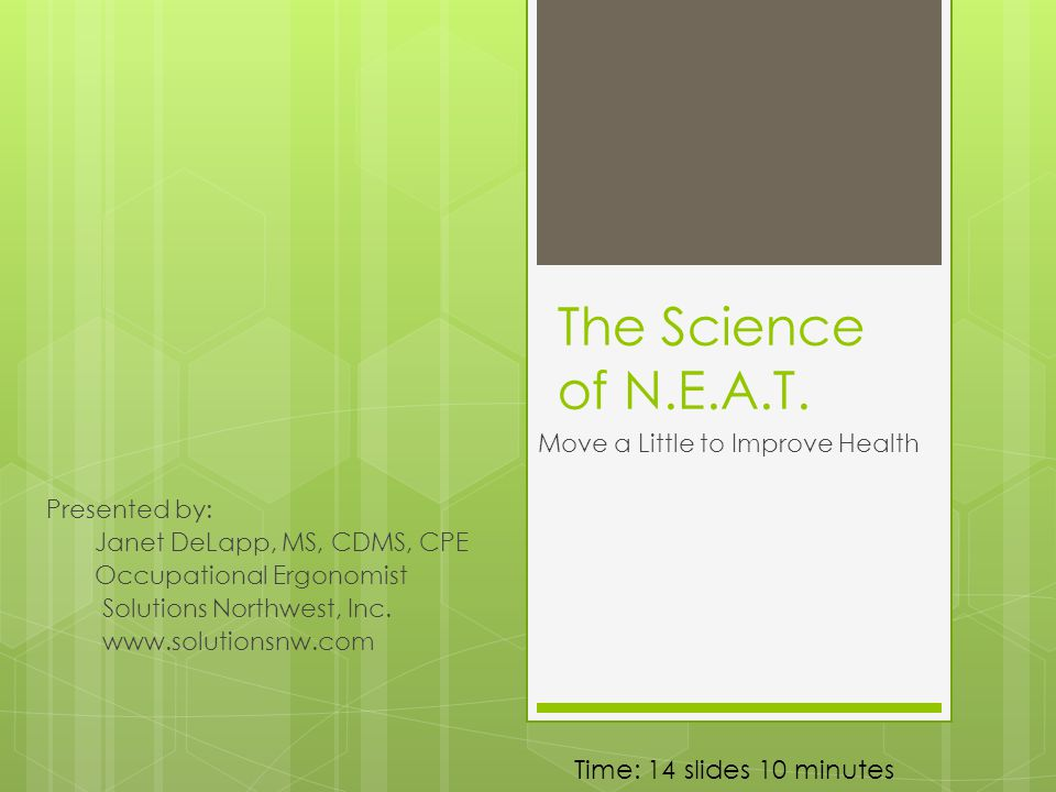 The Science of N.E.A.T.