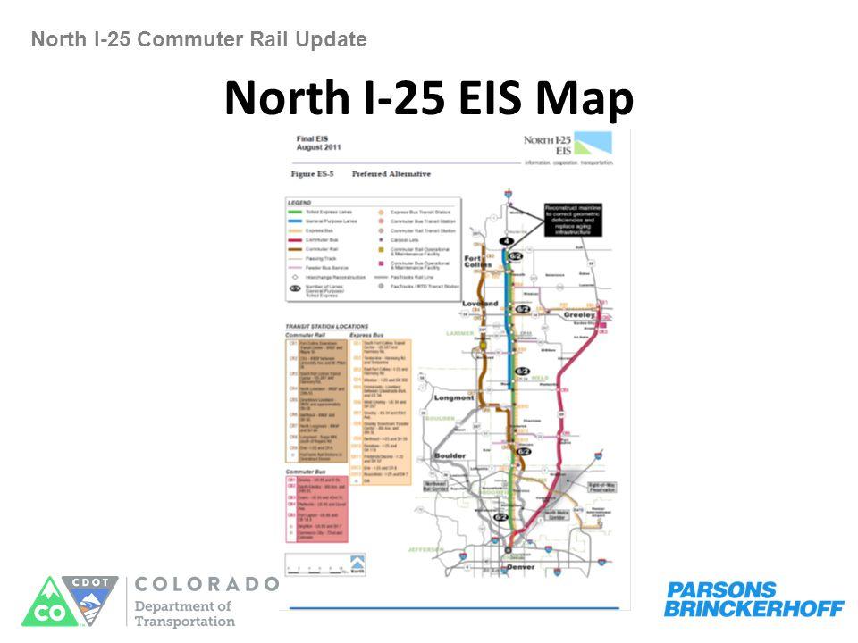 North I-25 EIS Map North I-25 Commuter Rail Update