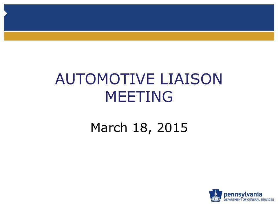 AUTOMOTIVE LIAISON MEETING March 18, 2015