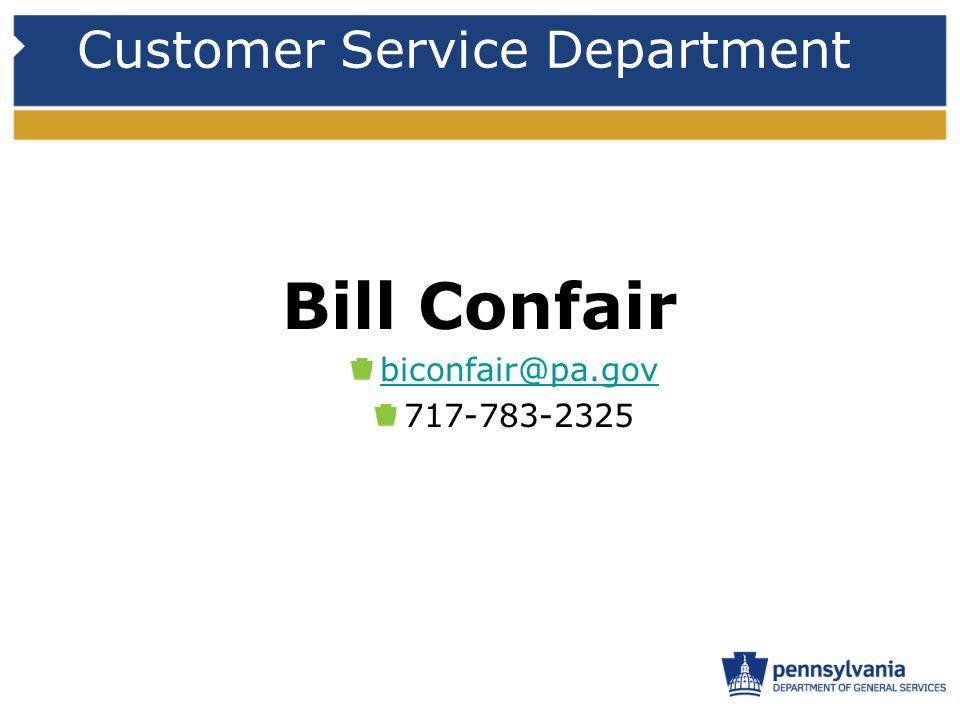 Customer Service Department Bill Confair biconfair@pa.gov 717-783-2325