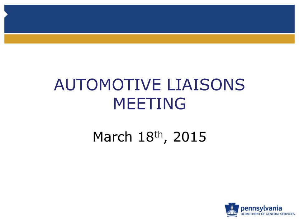 AUTOMOTIVE LIAISONS MEETING March 18 th, 2015