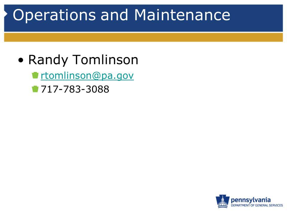 Operations and Maintenance Randy Tomlinson rtomlinson@pa.gov 717-783-3088