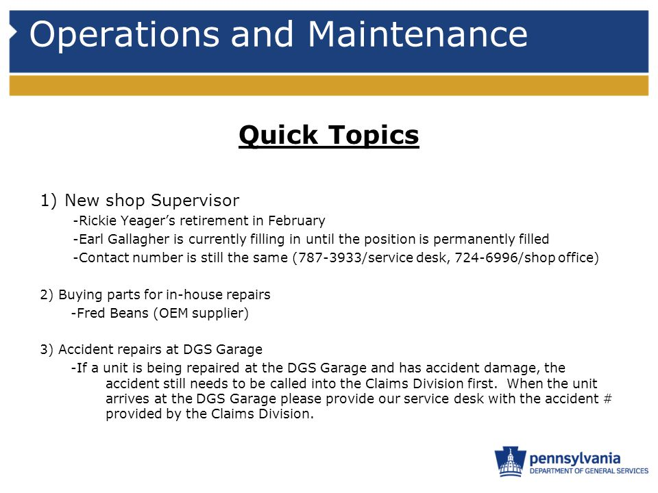 Operations and Maintenance Quick Topics 1)New shop Supervisor -Rickie Yeager's retirement in February -Earl Gallagher is currently filling in until th