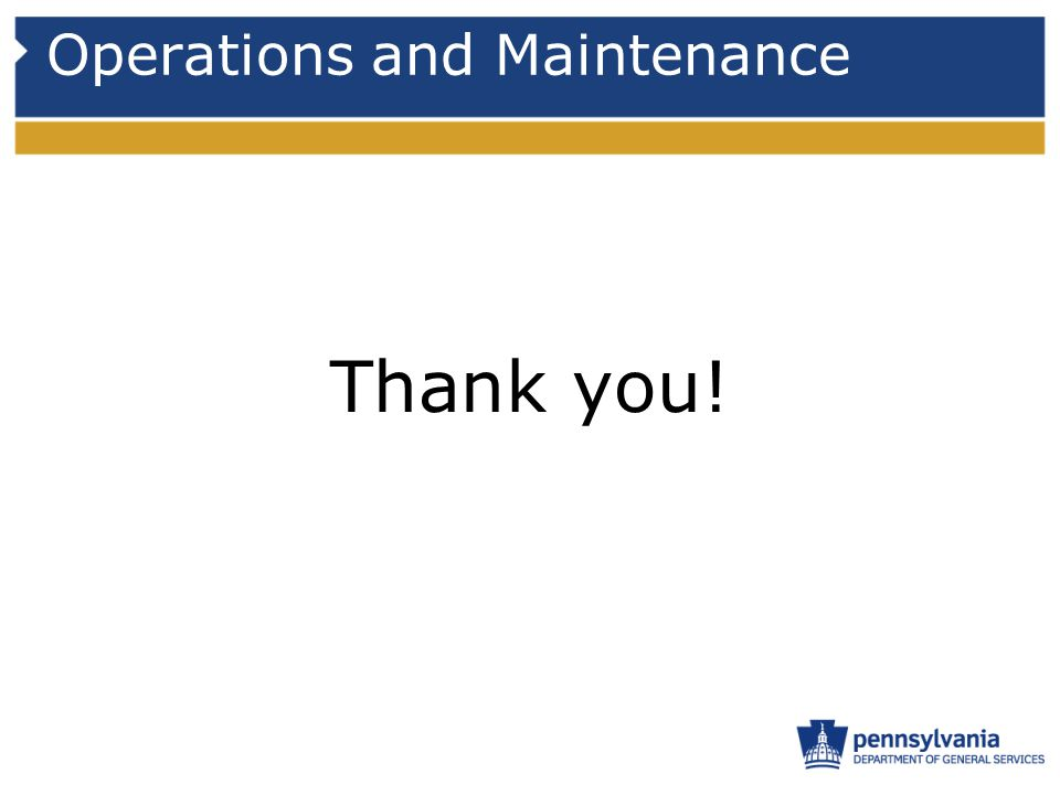 Operations and Maintenance Thank you!