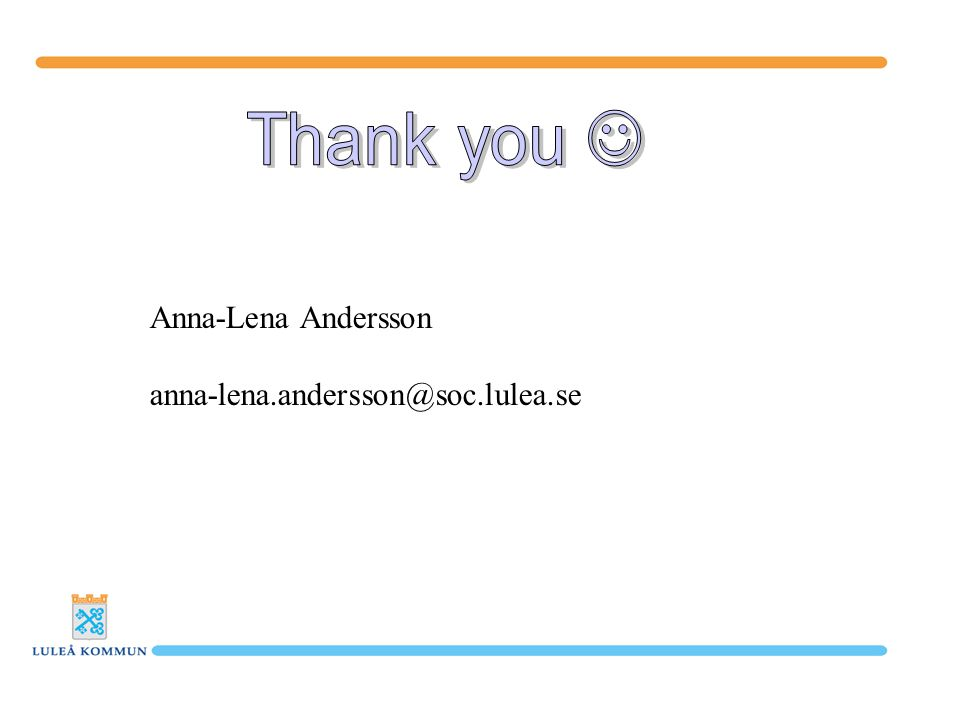 Anna-Lena Andersson anna-lena.andersson@soc.lulea.se