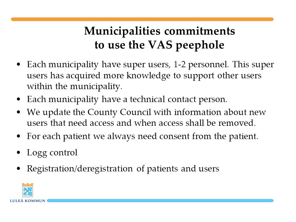 Municipalities commitments to use the VAS peephole Each municipality have super users, 1-2 personnel.