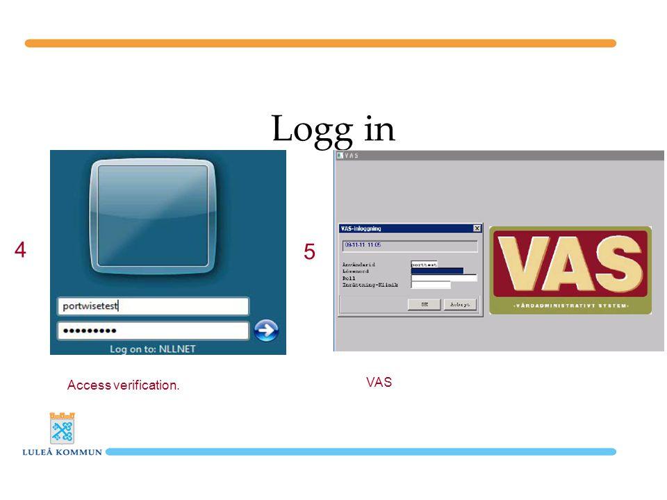 Logg in 4 5 Access verification. VAS