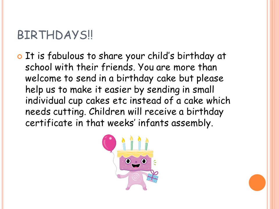 BIRTHDAYS!. It is fabulous to share your child's birthday at school with their friends.