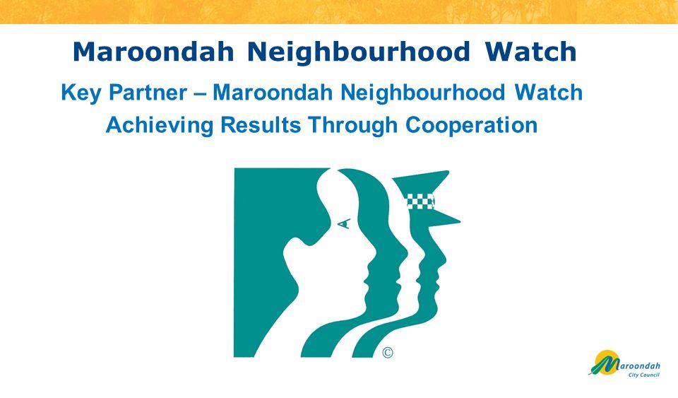 Maroondah Neighbourhood Watch Key Partner – Maroondah Neighbourhood Watch Achieving Results Through Cooperation