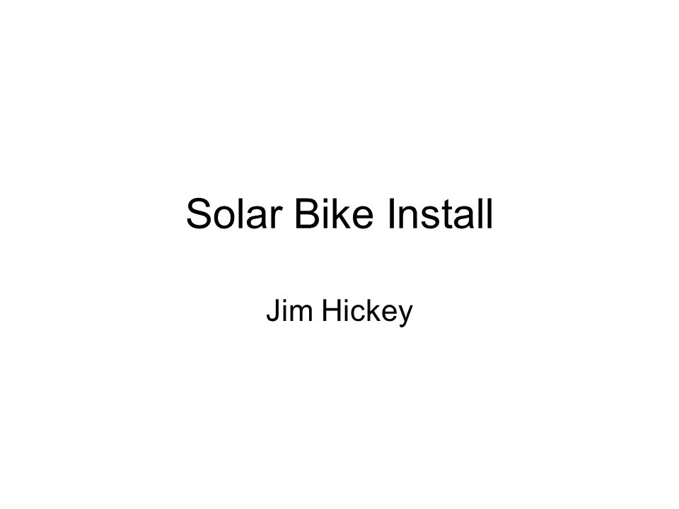 Solar Bike Install Jim Hickey