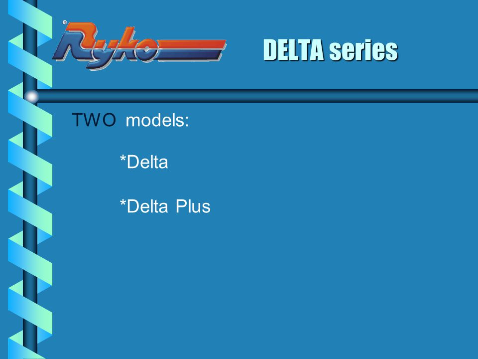 THREE models: *Mini-Super Vista *Super Vista *Super Vista Plus SUPER VISTA series