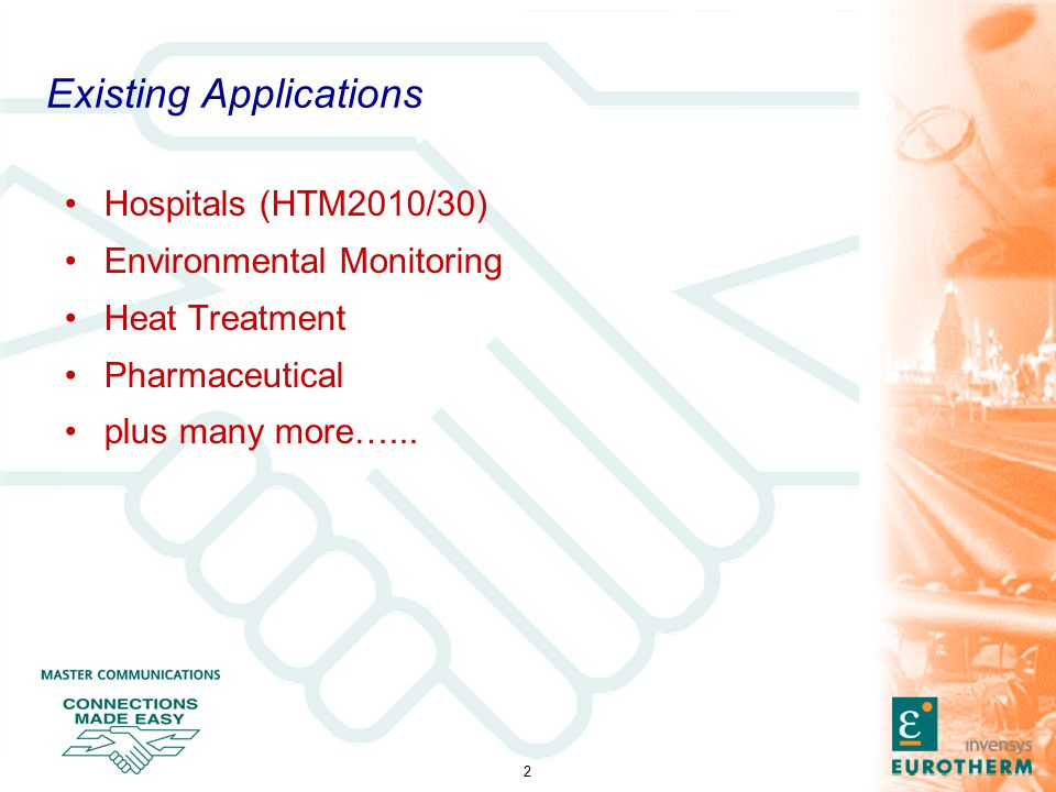 3 HTM2010/30 HTM2010 Monitoring/Validation of Sterilisers Minimum Requirements –3 Type T Thermocouples –1 Pressure HTM2030 Monitoring/Validation of Washer - Disinfectors –Temperature –Flow –Pressure –12 Type T Thermocouples (for validation)