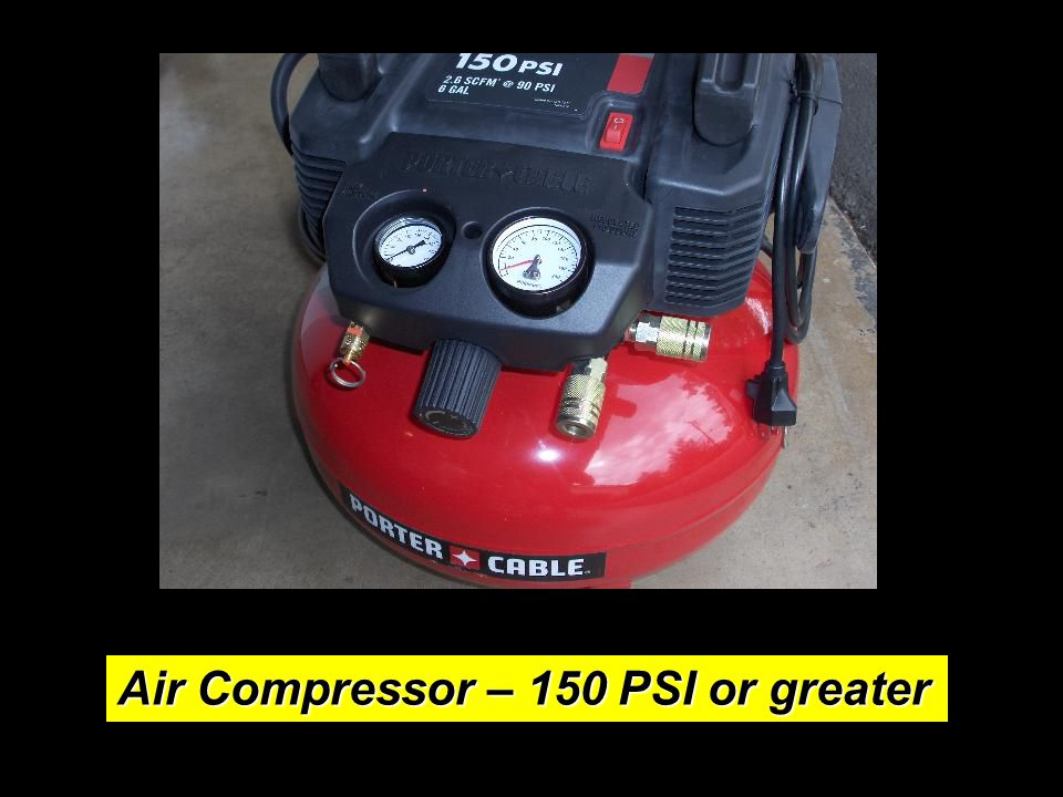 Air Compressor – 150 PSI or greater