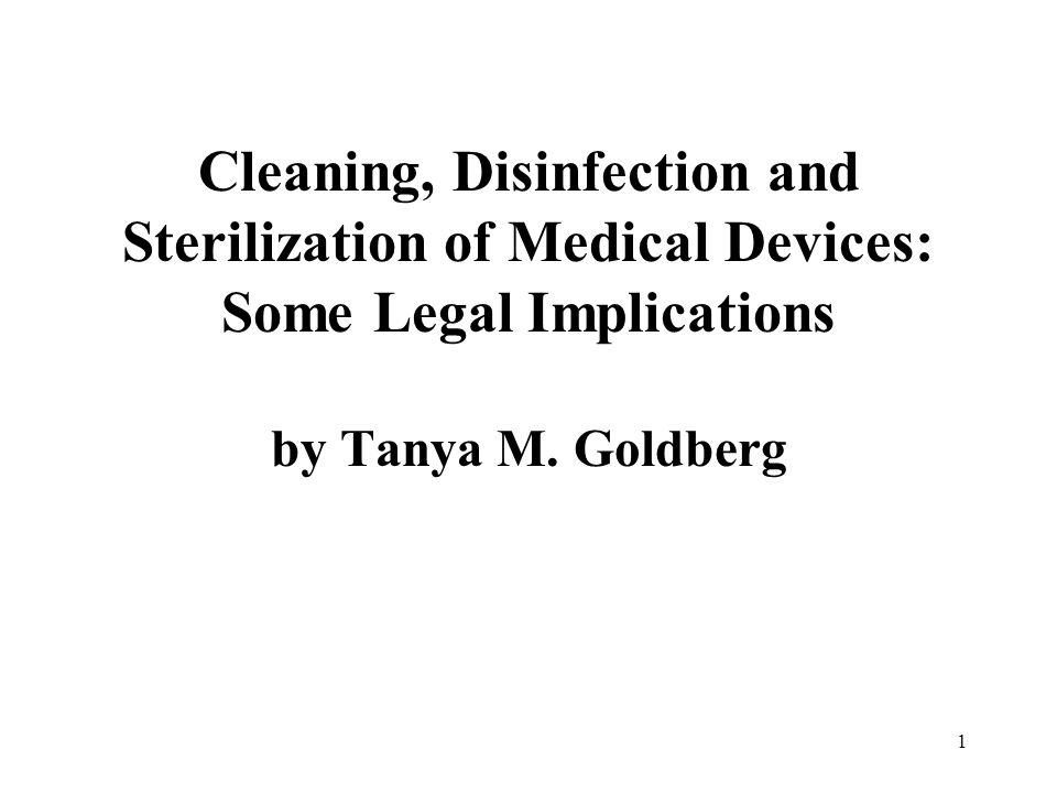 2 What are legal implications when cleaning, disinfection and/or sterilization of medical devices is inadequate?