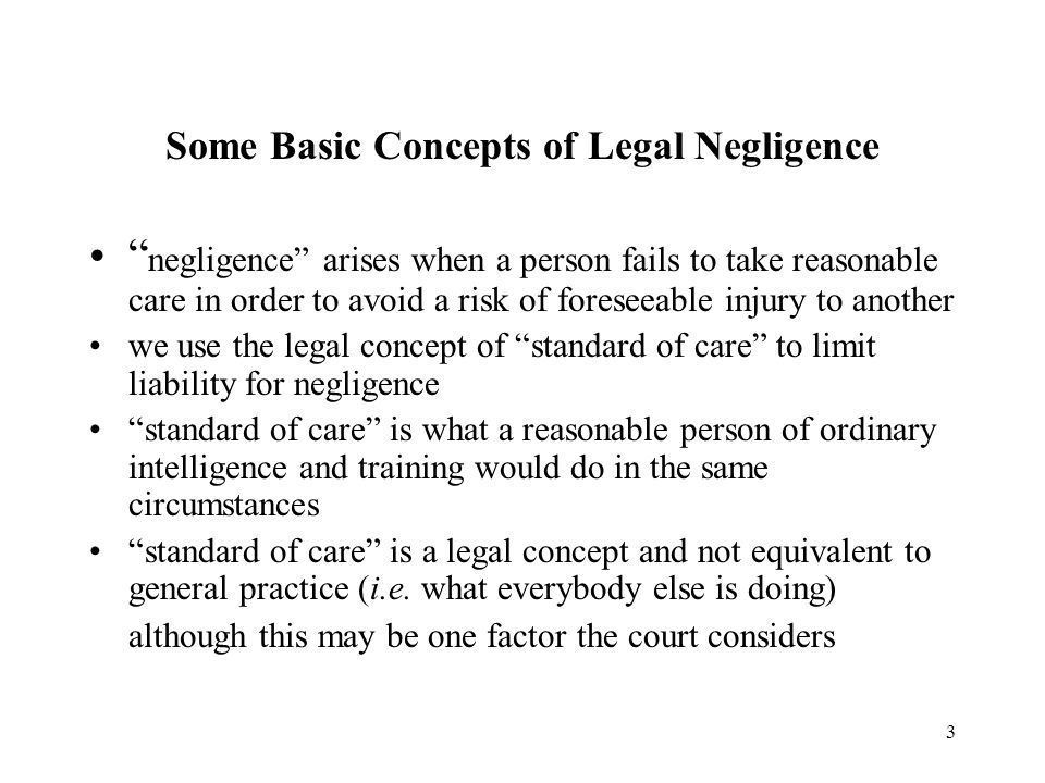 4 Some Basic Concepts of Legal Negligence (continued) Anderson v.