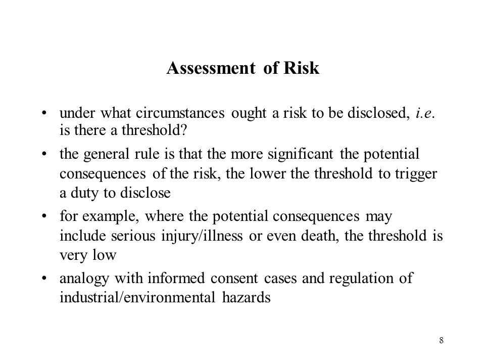 8 Assessment of Risk under what circumstances ought a risk to be disclosed, i.e.