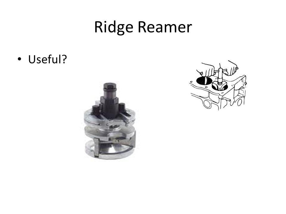 Ridge Reamer Useful?